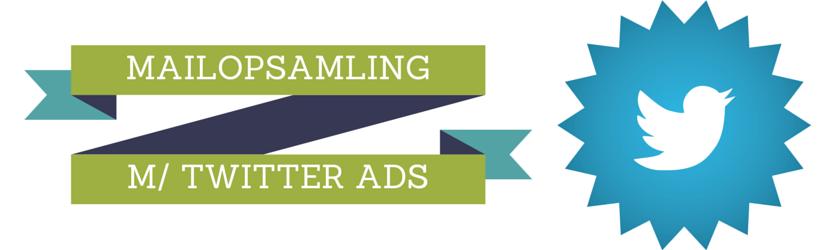 Hurtig test af Twitter ads (vs Facebook) til mailopsamling